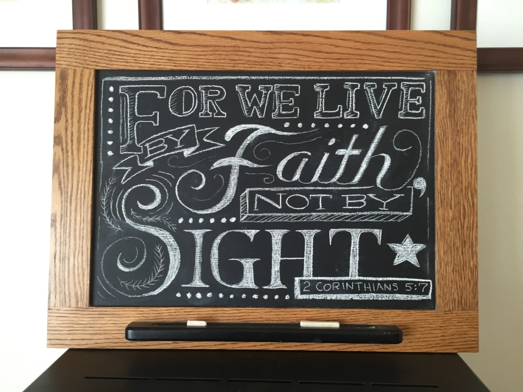 For we live by faith, not by sight chalkboard art